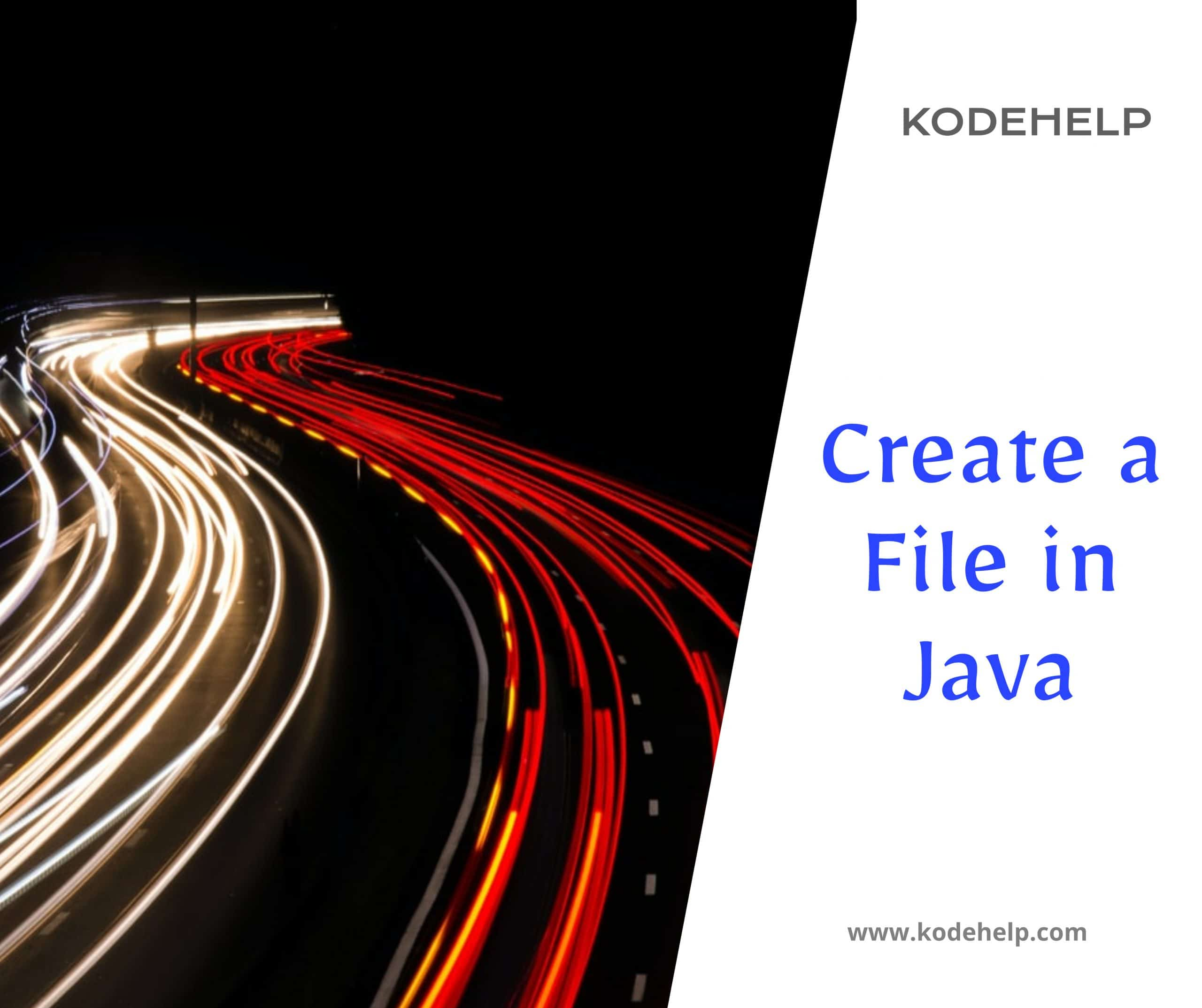 How to Create a File in Java?