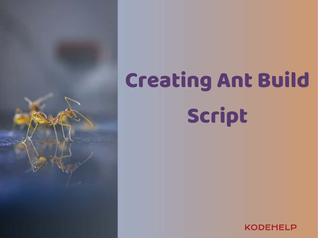 Creating a Build File from Sratch using Ant Script