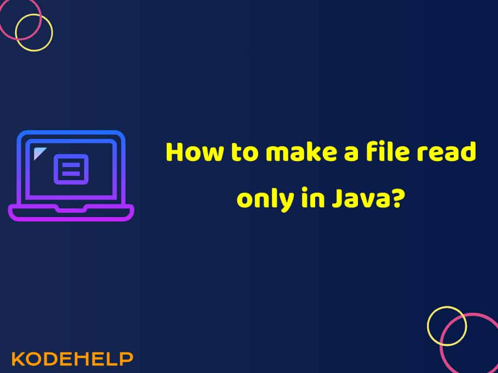 How to make a file read only in Java?