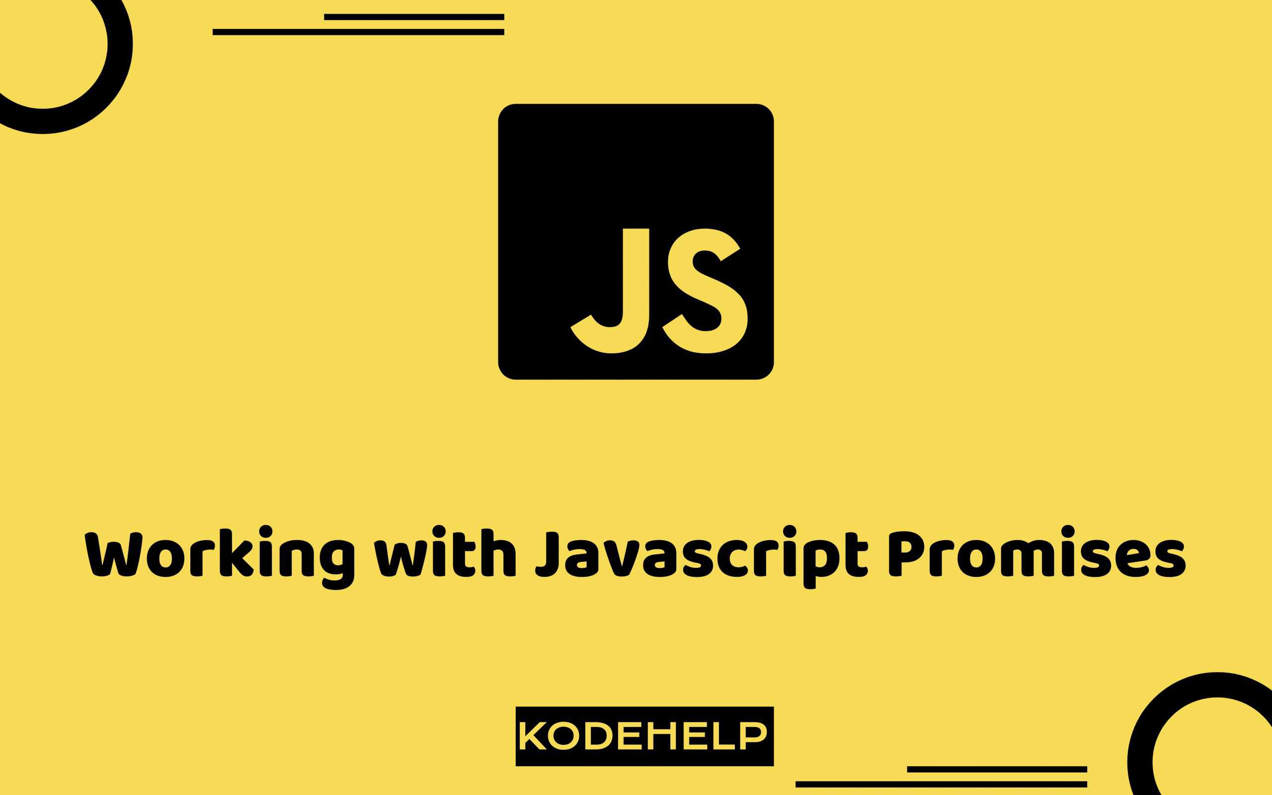 Working With JavaScript Promises
